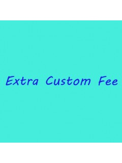 Extra Custom Made Fee